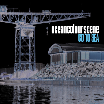 Ocean Colour Scene - Go To Sea