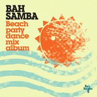 Bah Samba - Beach Party Dance Mix Album