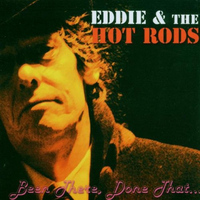 Eddie & The Hot Rods - Been There Done That