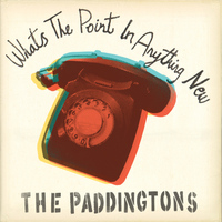 The Paddingtons - What's The Point In Anything New