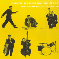 Chico Hamilton Quintet - Chico Hamilton Quintet and Buddy Collette (Remastered)