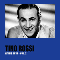 Tino Rossi - Tino Rossi at His Best, Vol. 2