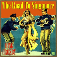 Bing Crosby - The Road to Singapore (O.S.T - 1940)