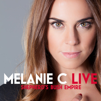 Melanie C - Live At Shepherd's Bush Empire