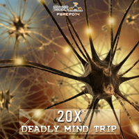 20X - Deadly Mind Trip