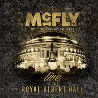 McFly - 10th Anniversary Concert - Royal Albert Hall (Live)