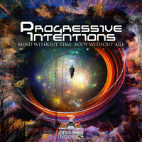 Progressive Intention - Mind Without Time, Body Without Age
