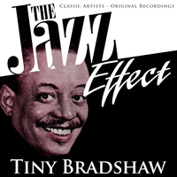 Tiny Bradshaw - The Jazz Effect - Tiny Bradshaw