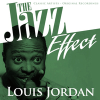 LOUIS JORDAN - The Jazz Effect - Louis Jordan