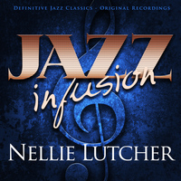 Nellie Lutcher - Jazz Infusion - Nellie Lutcher