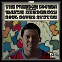 The Freedom Sounds - Soul Sound System (feat. Wayne Henderson)