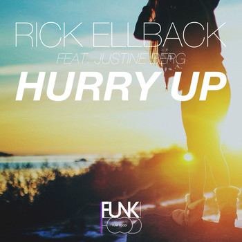 Rick Ellback feat. Justine Berg - Hurry Up