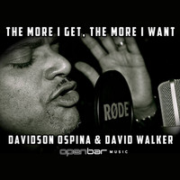Davidson Ospina - The More I Get the More I Want