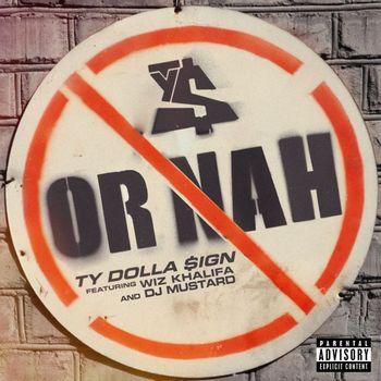 Or Nah (feat  Wiz Khalifa and DJ Mustard) (Explicit)