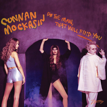 Connan Mockasin / - I'm The Man, That Will Find You