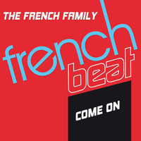 The French Family - Come On