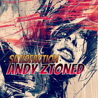 Andy Ztoned - Satisfaction