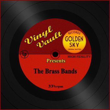 The Band of Royal Marines, The Central Band of the R.A.F., The Band of the Salvation Army - Vinyl Vault Presents the Brass Bands