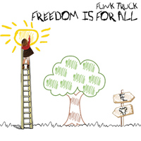 Funk Truck - Freedom Is for All - Single