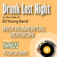 Off The Record Instrumentals - Drunk Last Night (In the Style of Eli Young Band) [Instrumental Karaoke Version]