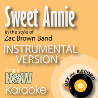 Off The Record Instrumentals - Sweet Annie (In the Style of Zac Brown Band) [Instrumental Karaoke Version]