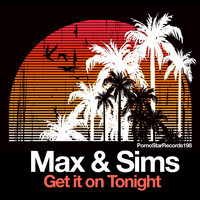 Max & Sims - Get It on Tonight