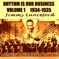 Jimmie Lunceford - Rhythm Is Our Business, Vol. 1 (1934-1935)
