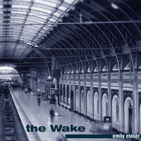 The Wake - Emily Closer