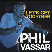 Phil Vassar - Let's Get Together