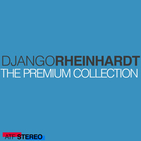 Django Rheinhardt - The Premium Collection