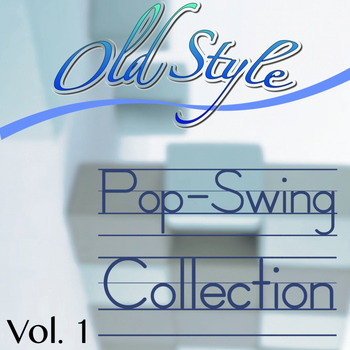 Various Artists - Old Style Pop/swing Collection, Vol. 1