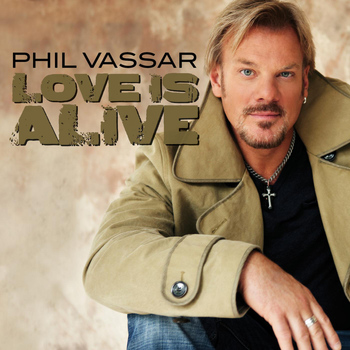 Phil Vassar - Love Is Alive