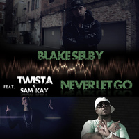 Twista - Never Let Go (feat. Twista & Sam Kay)