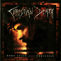 Christian Death - Born Again Anit-Christian