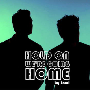 Sami - Hold on, We're Going Home