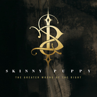 Skinny Puppy - The Greater Wrong of the Right (Remastered)