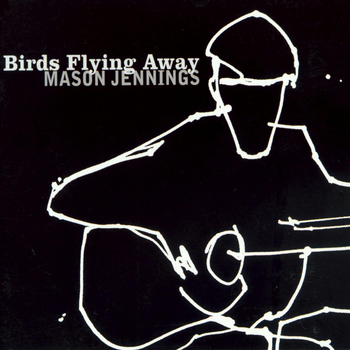 Mason Jennings - Birds Flying Away
