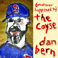 Dan Bern - (Whatever Happened To) the Coyse