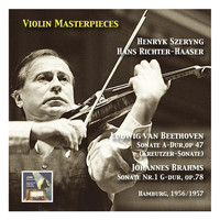 "Henryk Szeryng - Violin Masterpieces: Henryk Szeryng plays Beethoven: Sonata in A Major, Op. 47 ""Kreutzer"" - Brahms: Sonata No. 1 in G Major, Op. 78"