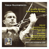 Henryk Szeryng - Violin Masterpieces: Henryk Szeryng plays Bach: Sonata No. 2 A Minor, BWV 1003 - Mozart: Sonata in F Major, KV 377 & Sonata in A Major, KV 577