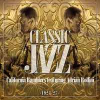 California Ramblers - Classic Jazz Gold Collection ( California Rambler 1923 - 27 )