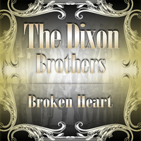 The Dixon Brothers - Broken Heart