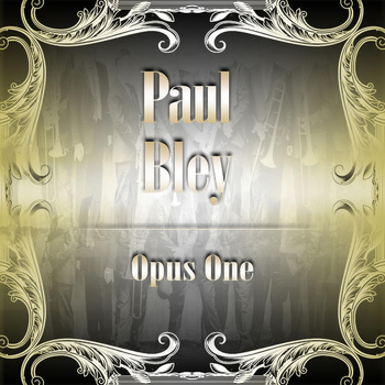 Paul Bley - Opus One