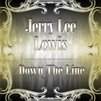 Jerry Lee Lewis - Down The Line