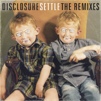Disclosure - Settle (The Remixes)