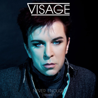 Visage - Never Enough (Remixes)