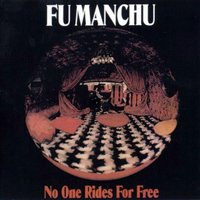 Fu Manchu - No One Rides for Free
