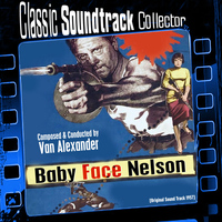 Van Alexander - Baby Face Nelson (Original Soundtrack) [1957]