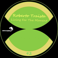 Roberto Traista - Living For The Moment