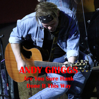 Andy Griggs - Are You Sure Hank Done It This Way